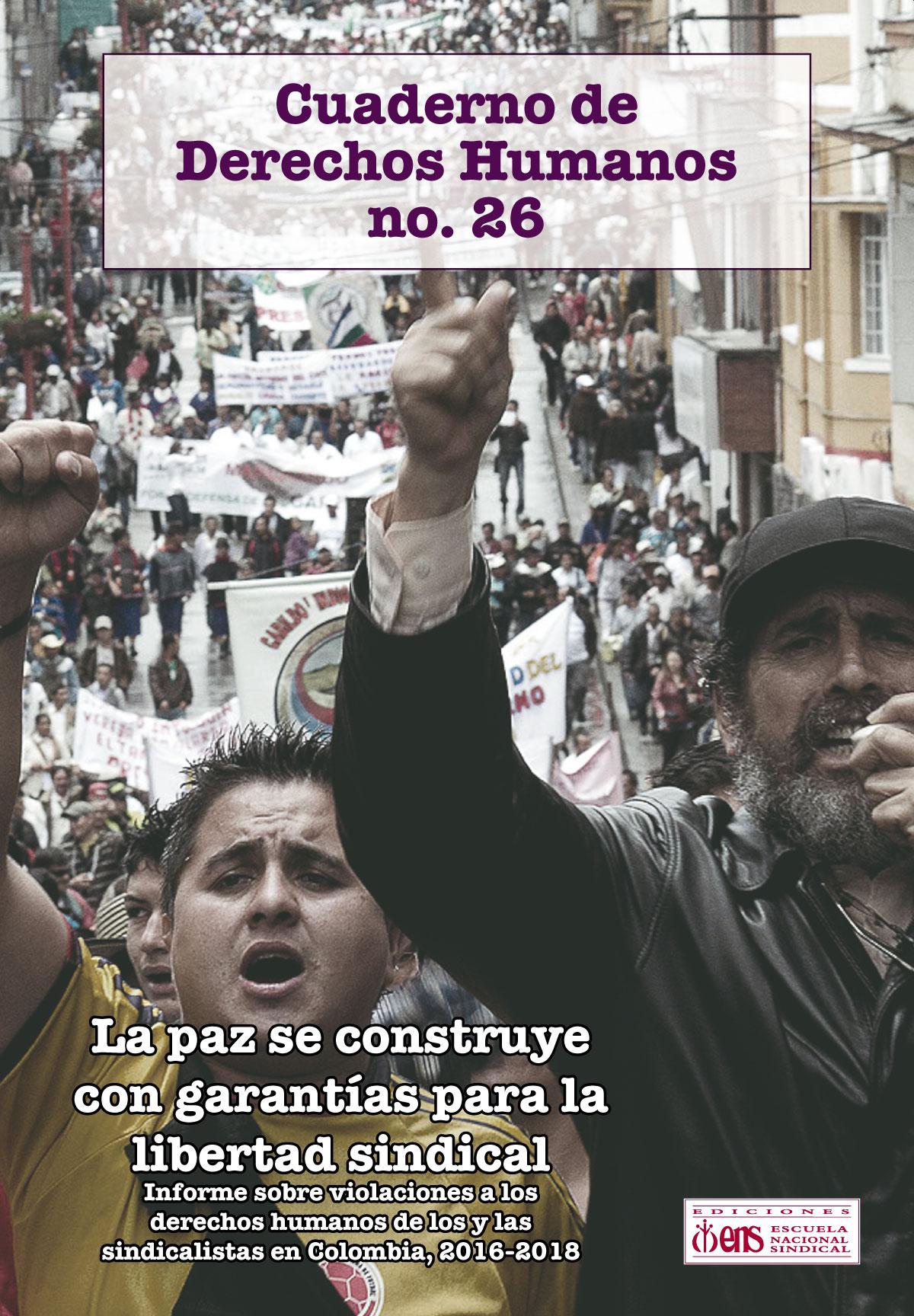 Cuaderno de Derechos Humanos 26. La paz se construye con garantías para la libertad sindical